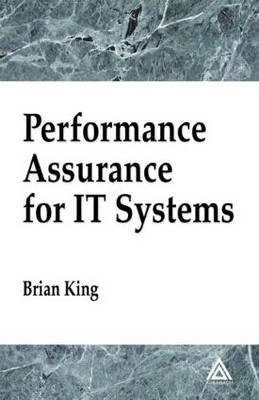 Performance Assurance for It Systems - King, Brian