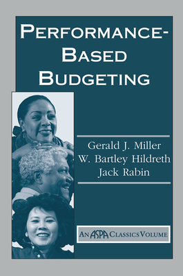 Performance Based Budgeting - Miller, Gerald