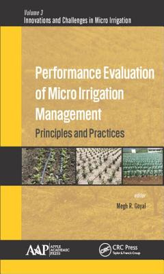 Performance Evaluation of Micro Irrigation Management: Principles and Practices - Goyal, Megh R. (Editor)