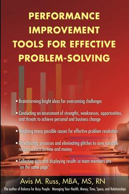Performance Improvement Tools for Effective Problem-Solving - Russ, Avis M, MBA