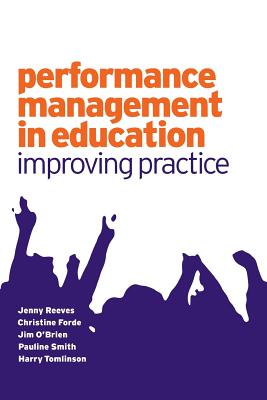 Performance Management in Education: Improving Practice - Reeves, Jenny, Dr., and Smith, Pauline V, Dr., and O'Brien, James