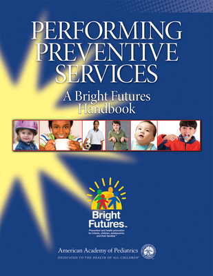 Performing Preventive Services: A Bright Futures Handbook - Tanski, Susanne, and Garfunkel, Lynn C., and Duncan, Paula M.