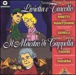 Pergolesi: Livietta e Tracollo; Cimarosa: Il Maestro di Cappella