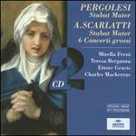 Pergolesi: Stabat Mater; A. Scarlatti: Stabat Mater; 6 Concerti grossi [Germany]