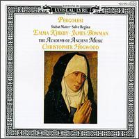 Pergolesi: Stabat Mater; Salve Regina - Emma Kirkby (soprano); James Bowman (counter tenor); Academy of Ancient Music; Christopher Hogwood (conductor)