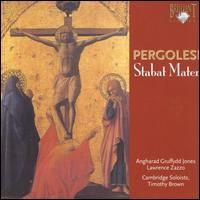 Pergolesi: Stabat Mater; Salve Regina - Angharad Gruffydd Jones (soprano); Lawrence Zazzo (counter tenor); Timothy Brown (organ); Cambridge Singers (choir, chorus);...