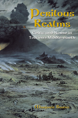 Perilous Realms: Celtic and Norse in Tolkien's Middle-Earth - Burns, Marjorie