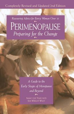 Perimenopause - Preparing for the Change, Revised 2nd Edition: A Guide to the Early Stages of Menopause and Beyond - Teaff, Nancy Lee, M.D.
