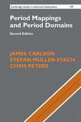 Period Mappings and Period Domains - Carlson, James