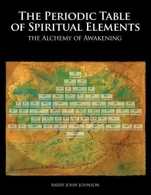 Periodic Table of Spiritual Elements - Johnson, Barry John
