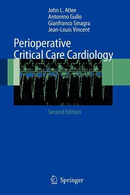 Perioperative Critical Care Cardiology - Atlee, J L (Editor)