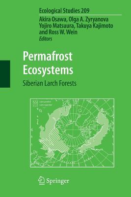 Permafrost Ecosystems: Siberian Larch Forests - Osawa, Akira (Editor)