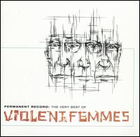 Permanent Record: The Very Best Of - Violent Femmes