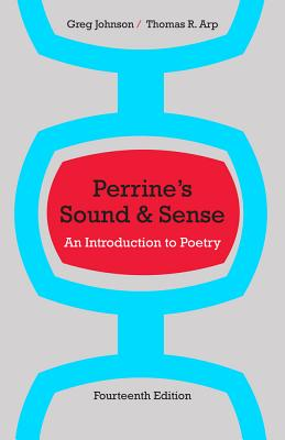 Perrine's Sound & Sense: An Introduction to Poetry - Arp, Thomas R, and Johnson, Greg