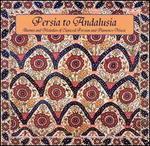 Persia to Andalusia