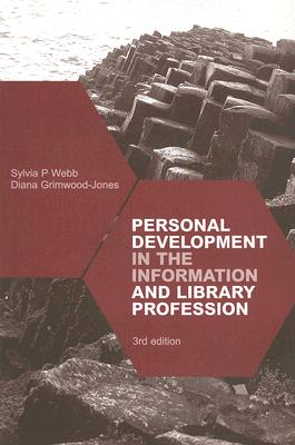 Personal Development in the Information and Library Profession - Webb, Sylvia, and Grimwood-Jones, Diana