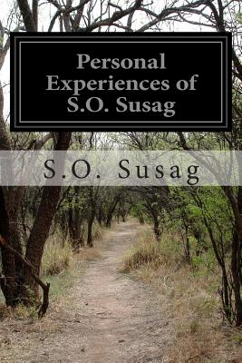Personal Experiences of S.O. Susag - Susag, S O