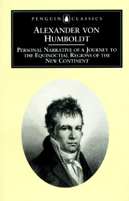 Personal Narrative of a Journey to the Equinoctial Regions of the New Co: Abridged Edition - Von Humboldt, Alexander, Professor, and Nicolson, Malcolm (Introduction by), and Humboldt, Alexander Von