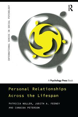 Personal Relationships Across the Lifespan - Noller, Patricia, and Feeney, Judith, and Peterson, Candida C.