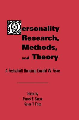 Personality Research Methods PR - Shrout, Patrick E (Editor), and Fiske, Susan T (Editor)