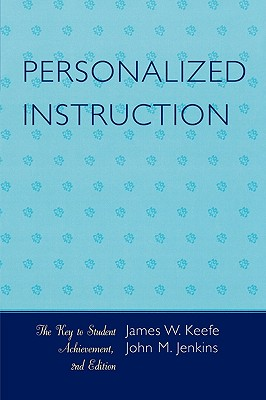 Personalized Instruction: The Key to Student Achievement - Keefe, James W, and Jenkins, John M
