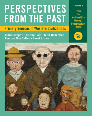 Perspectives from the Past: Primary Sources in Western Civilizations - Brophy, James M, and Cole, Joshua, and Robertson, John