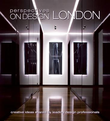 Perspectives on Design London: Creative Ideas Shared by Leading Design Professionals - Panache Partners LLC
