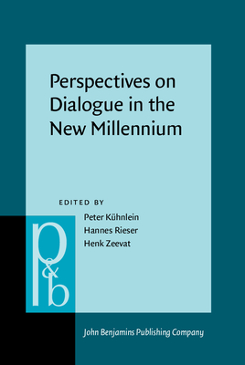 Perspectives on Dialogue in the New Millennium - Kuhnlein, Peter (Editor)