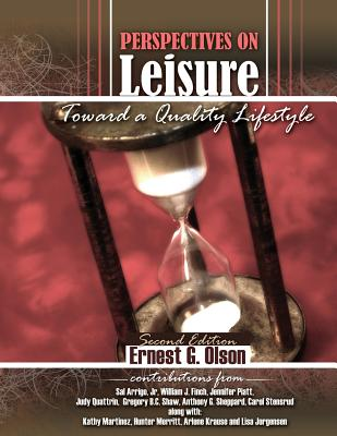 Perspectives on Leisure: Toward a Quality Lifestyle - Olson, Ernest G