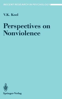 Perspectives on Nonviolence - Kool, V K (Editor)