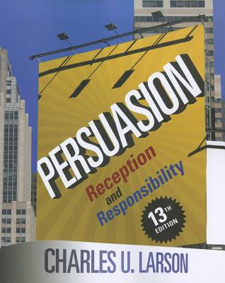 Persuasion: Reception and Responsibility - Larson, Charles U