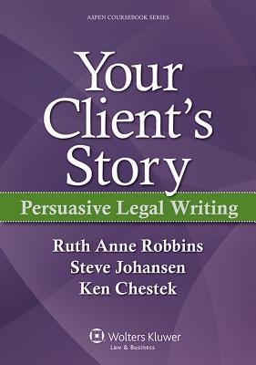 Persuasive Legal Writing - Chestek, and Robbins, Ruth Anne