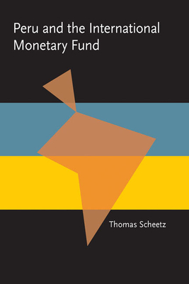 Peru and the International Monetary Fund - Scheetz, Thomas