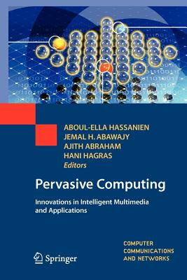 Pervasive Computing: Innovations in Intelligent Multimedia and Applications - Hassanien, Aboul-Ella (Editor), and Abawajy, Jemal H (Editor), and Abraham, Ajith (Editor)