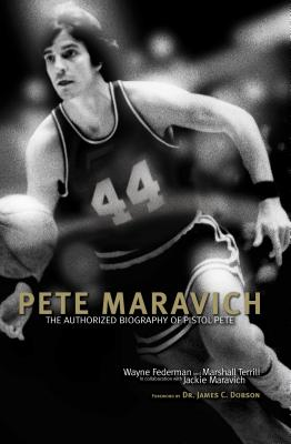 Pete Maravich: The Authorized Biography of Pistol Pete - Federman, Wayne, and Terrill, Marshall