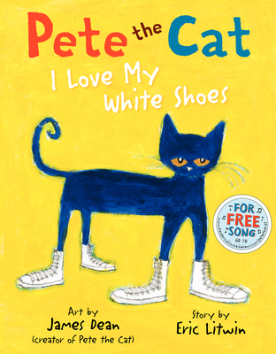 Pete the Cat: I Love My White Shoes - Litwin, Eric