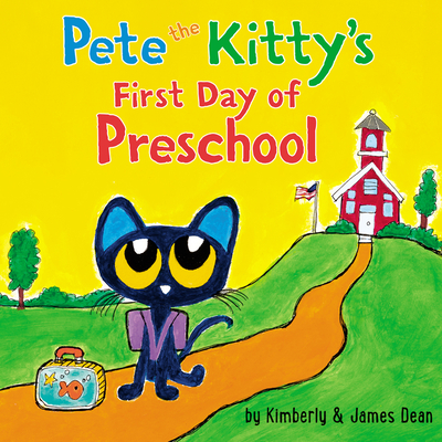 Pete the Kitty's First Day of Preschool - Dean, Kimberly
