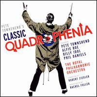 Pete Townshend's Classic Quadrophenia - Pete Townshend / Royal Philharmonic Orchestra