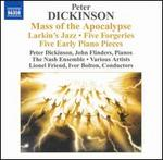 Peter Dickinson: Mass of the Apocalypse; etc.