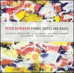 Peter Dickinson: Pianos Voices and Brass