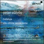 Peter Eötvös: Halleluja; Alle vittime senza nome