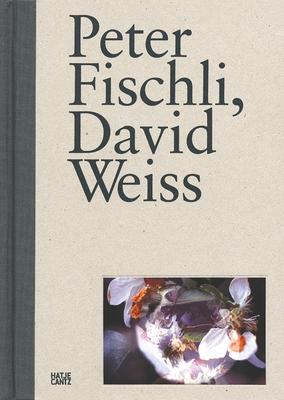 Peter Fischli, David Weiss - Goetz, Ingvild (Text by), and Loeckemann, Karsten (Text by), and Schumacher, Rainald (Text by)