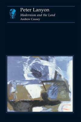 Peter Lanyon: Modernism and the Land - Causey, Andrew, Professor