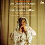 Peter Maxwell Davies: Miss Donnithorne's Maggot; Eight Songs for a Mad King