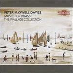 Peter Maxwell Davies: Music for Brass