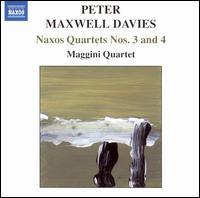Peter Maxwell Davies: Naxos Quartets Nos. 3 & 4 - David Angel (violin); Laurence Jackson (violin); Maggini Quartet; Martin Outram (viola); Michal Kaznowski (cello)