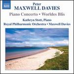 Peter Maxwell Davies: Piano Concerto; Worldes Blis