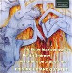 Peter Maxwell Davies: Piano Quartet; Dimitri Smirnov: Quintet