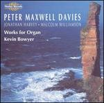 Peter Maxwell Davies: Works for Organ