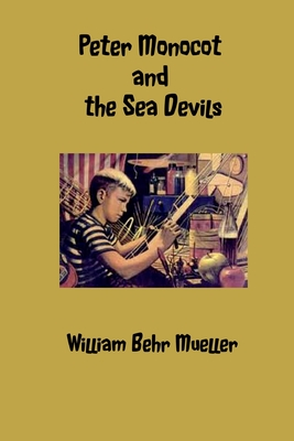 Peter Monocot and the Sea Devils - Mueller, William Behr